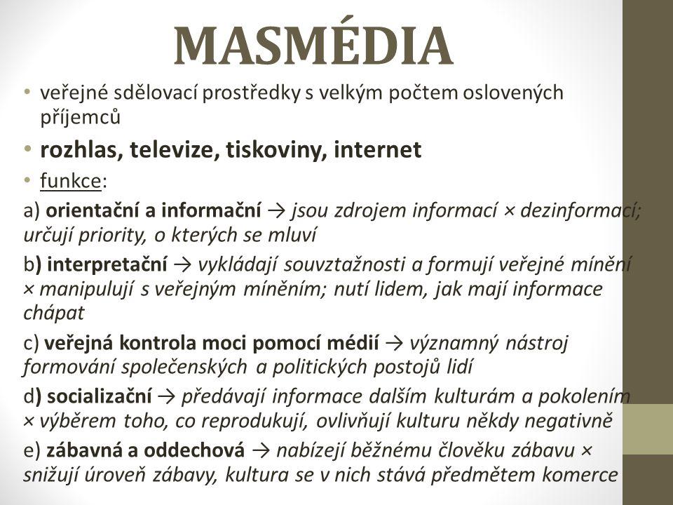 MASMÉDIA rozhlas, televize, tiskoviny, internet