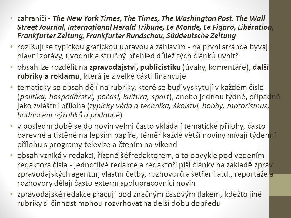 zahraničí - The New York Times, The Times, The Washington Post, The Wall Street Journal, International Herald Tribune, Le Monde, Le Figaro, Libération, Frankfurter Zeitung, Frankfurter Rundschau, Süddeutsche Zeitung