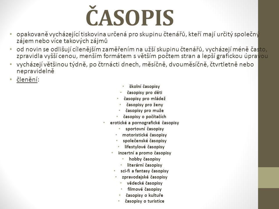 ČASOPIS opakovaně vycházející tiskovina určená pro skupinu čtenářů, kteří mají určitý společný zájem nebo více takových zájmů.