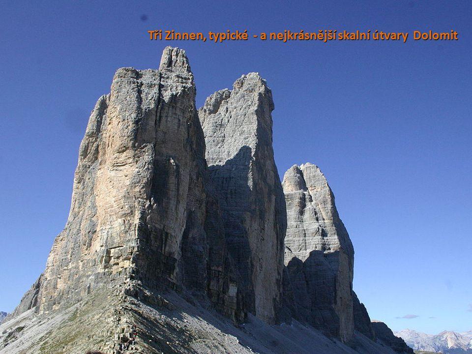 Tři Zinnen, typické - a nejkrásnější skalní útvary Dolomit