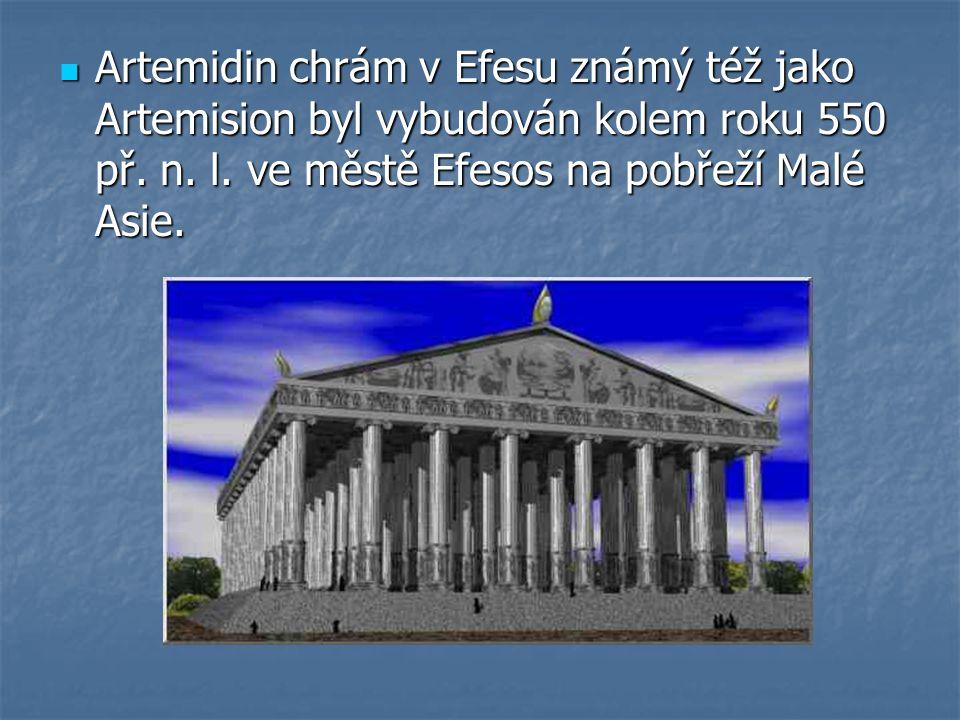 Artemidin chrám v Efesu známý též jako Artemision byl vybudován kolem roku 550 př.