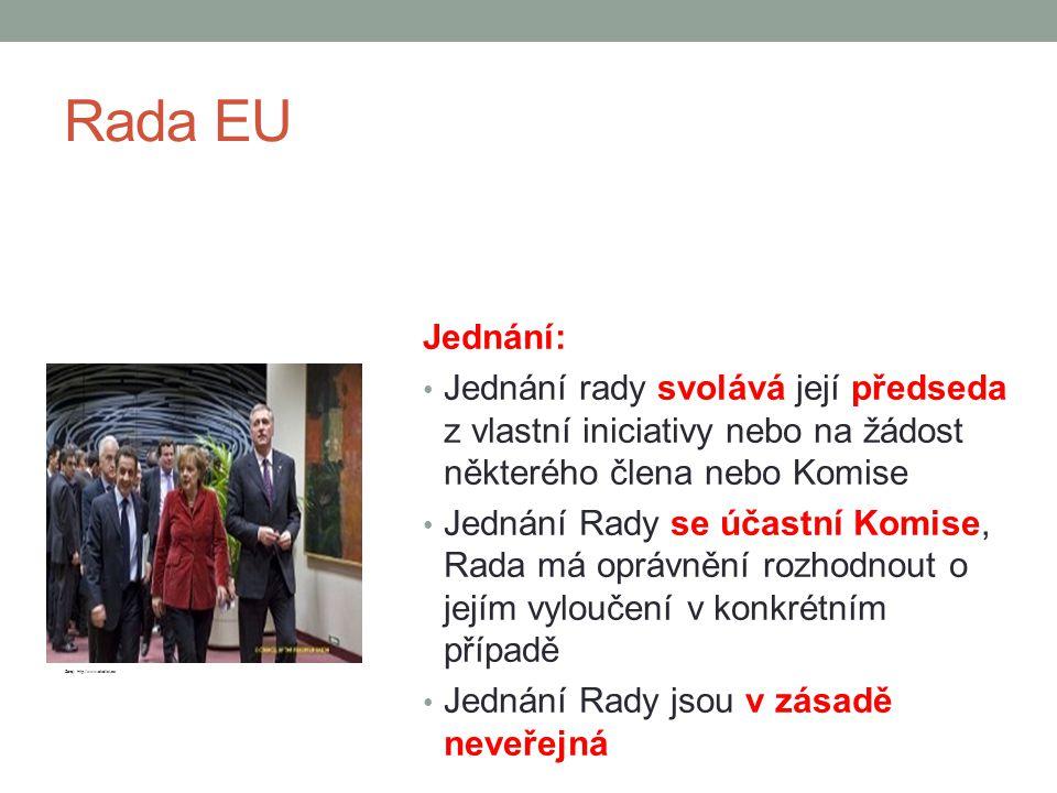Rada EU Jednání: Jednání rady svolává její předseda z vlastní iniciativy nebo na žádost některého člena nebo Komise.