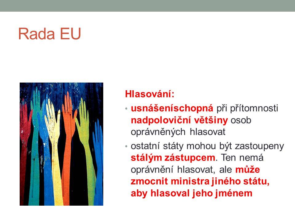 Rada EU Hlasování: usnášeníschopná při přítomnosti nadpoloviční většiny osob oprávněných hlasovat.