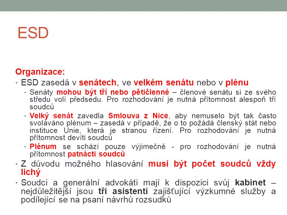 ESD Organizace: ESD zasedá v senátech, ve velkém senátu nebo v plénu