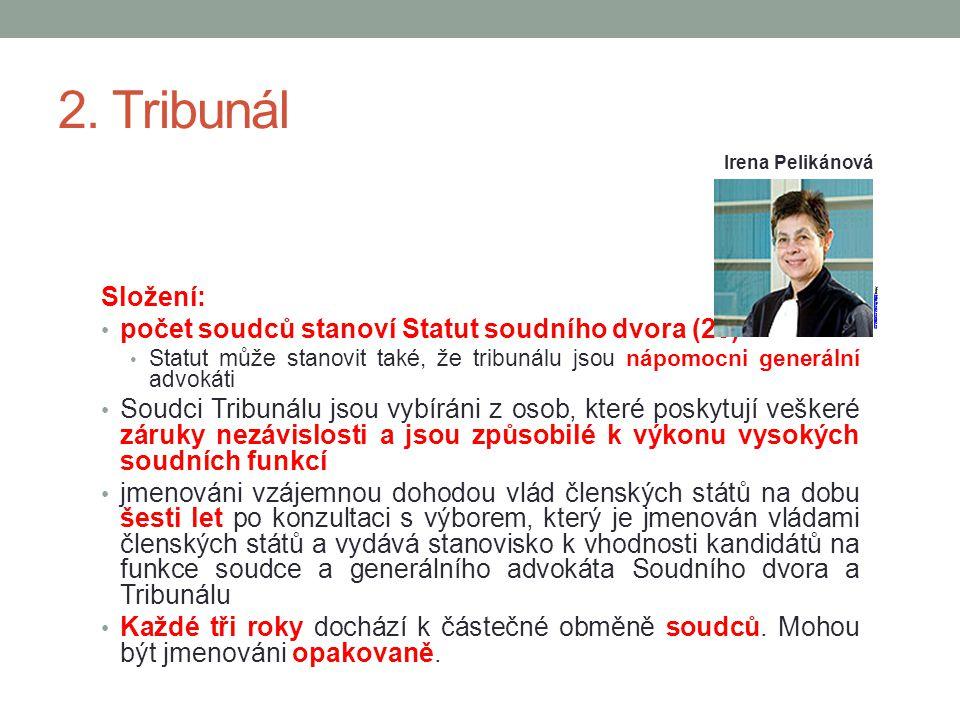 2. Tribunál Složení: počet soudců stanoví Statut soudního dvora (28)
