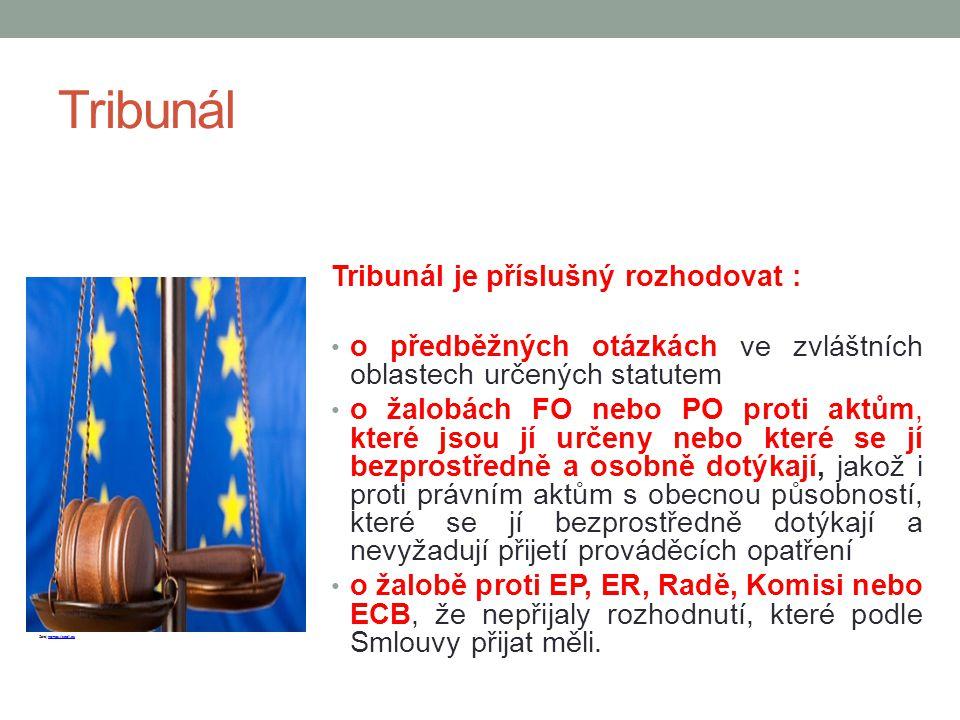 Tribunál Tribunál je příslušný rozhodovat :