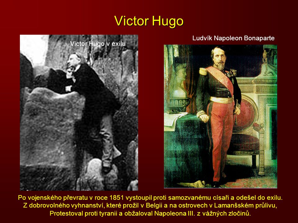Victor Hugo Ludvík Napoleon Bonaparte Victor Hugo v exilu