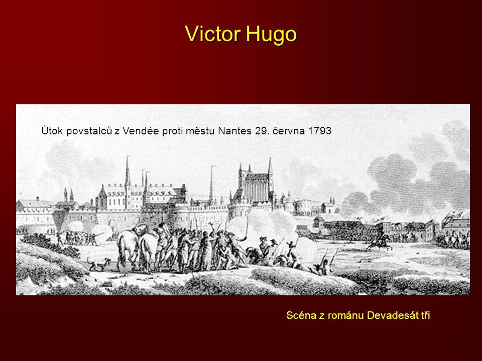 Victor Hugo Útok povstalců z Vendée proti městu Nantes 29. června 1793