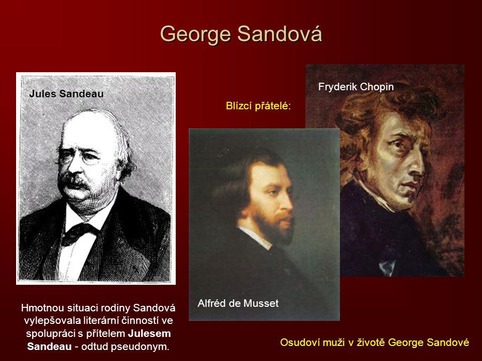 George Sandová Fryderik Chopin Jules Sandeau Blízcí přátelé: