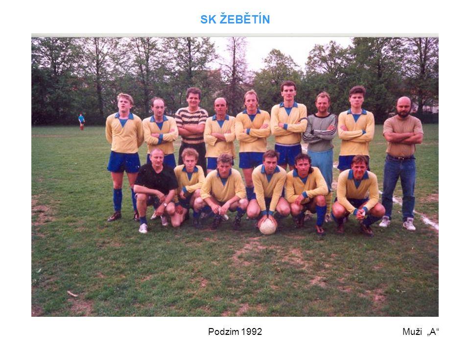 """SK ŽEBĚTÍN Podzim 1992 Muži """"A"""