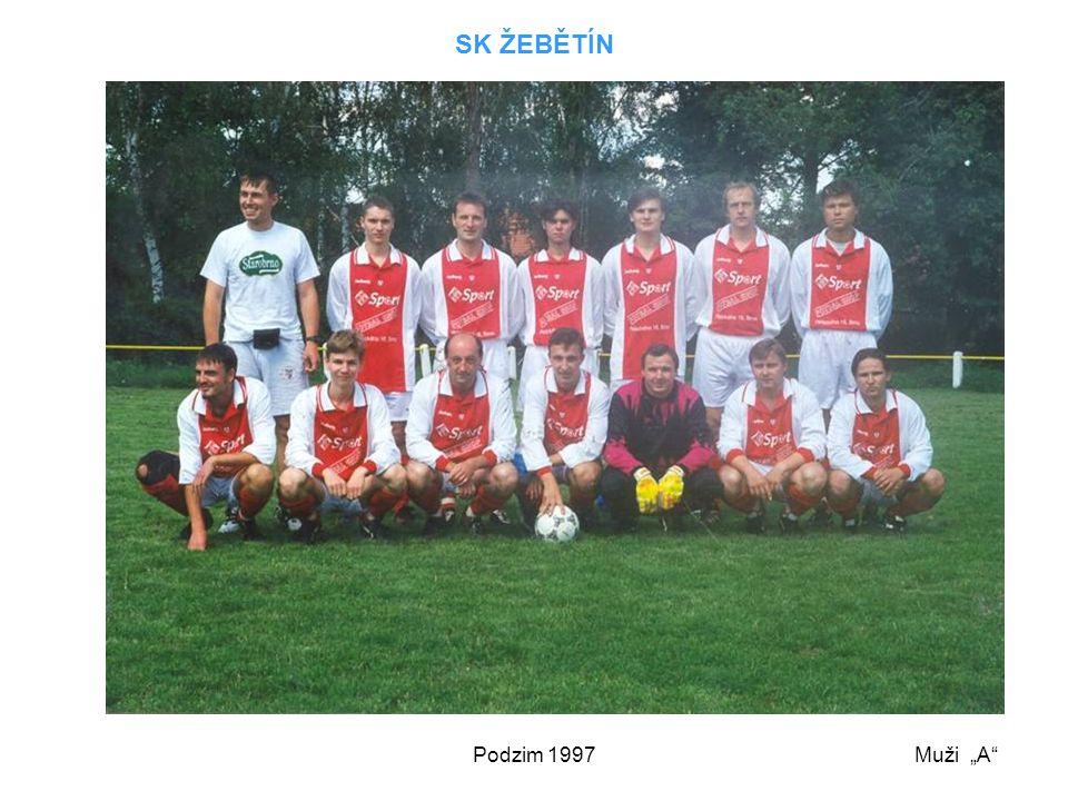 """SK ŽEBĚTÍN Podzim 1997 Muži """"A"""