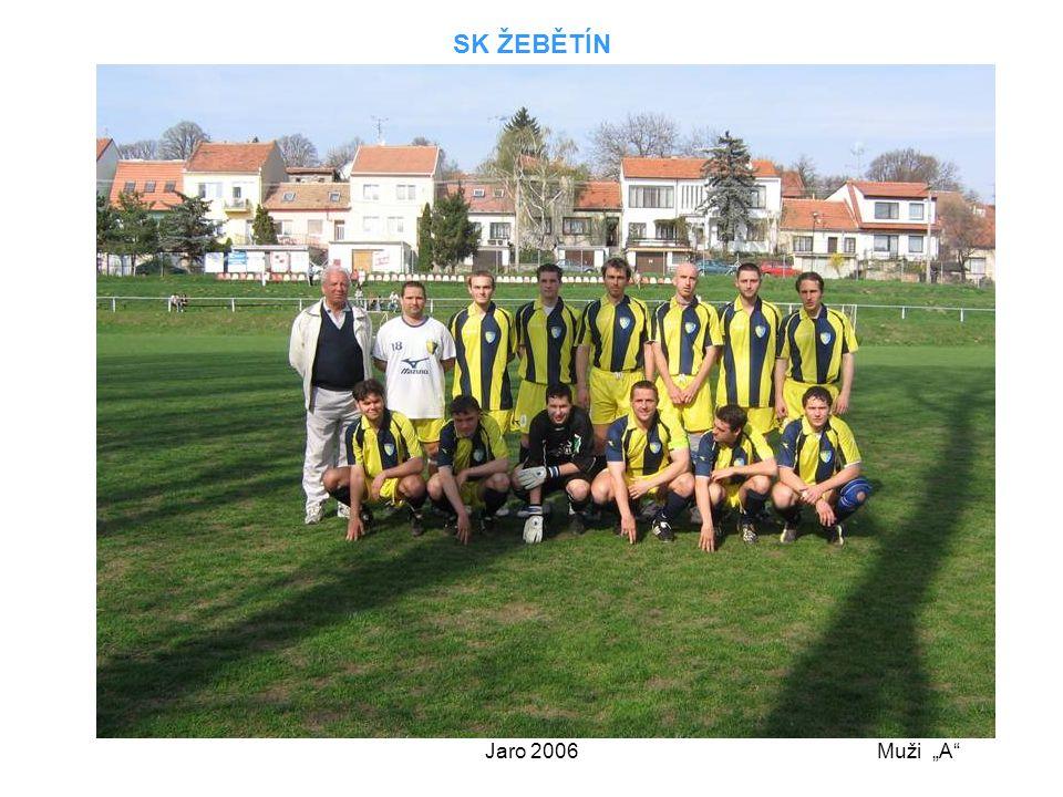 """SK ŽEBĚTÍN Jaro 2006 Muži """"A"""