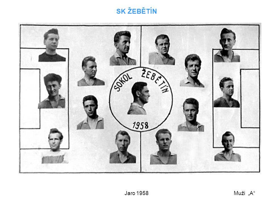 """SK ŽEBĚTÍN Jaro 1958 Muži """"A"""