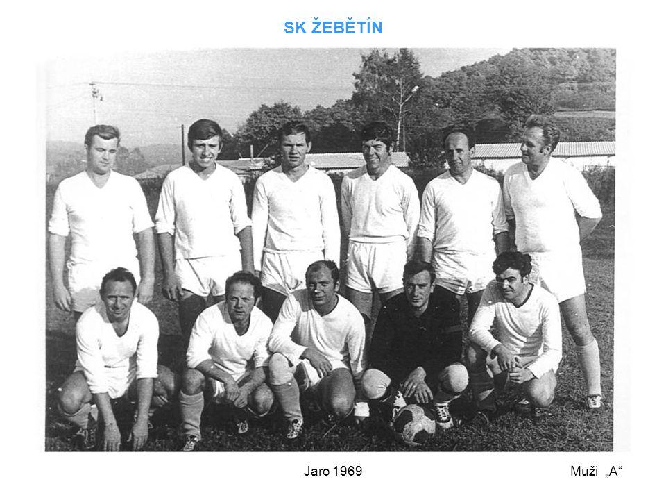 """SK ŽEBĚTÍN Jaro 1969 Muži """"A"""