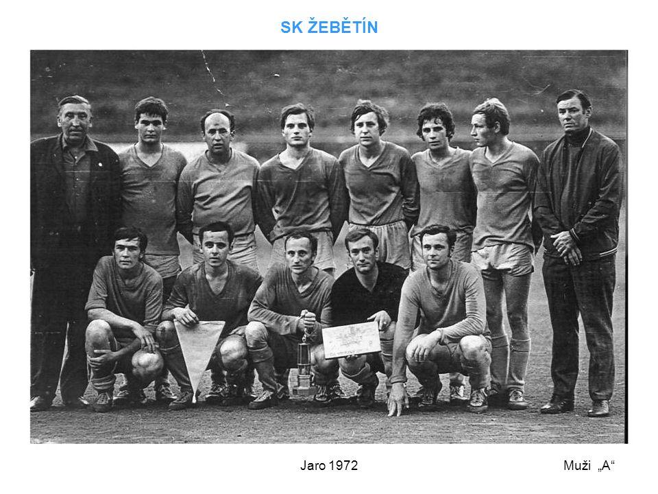 """SK ŽEBĚTÍN Jaro 1972 Muži """"A"""
