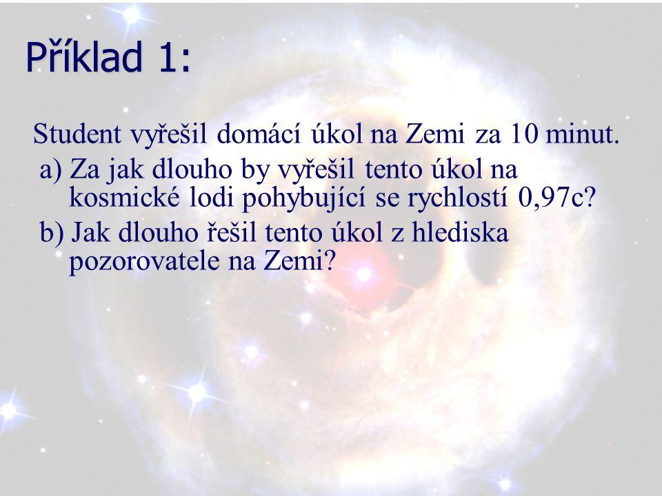 Příklad 1: Student vyřešil domácí úkol na Zemi za 10 minut.