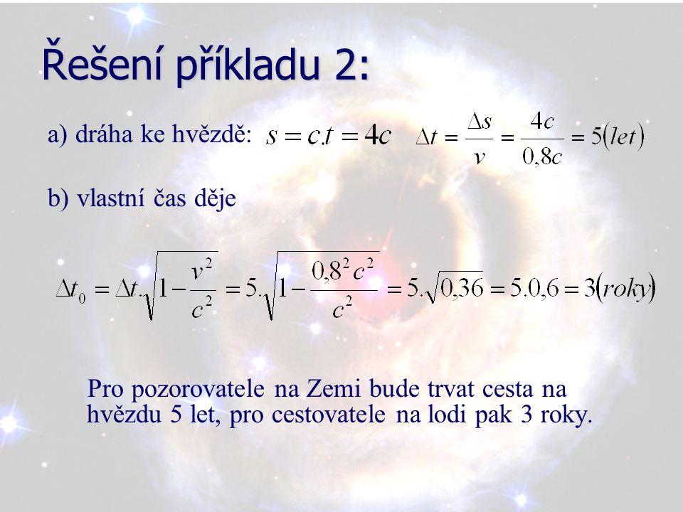 Řešení příkladu 2: a) dráha ke hvězdě: b) vlastní čas děje