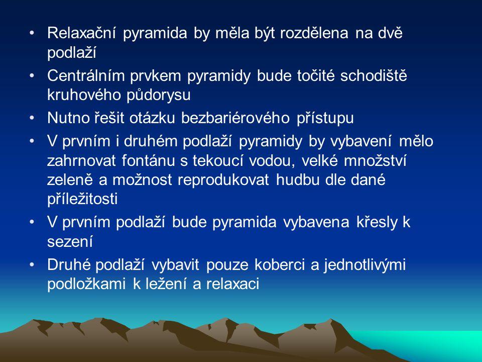 Relaxační pyramida by měla být rozdělena na dvě podlaží