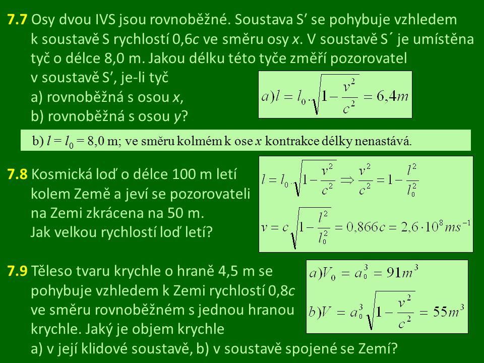 7. 7 Osy dvou IVS jsou rovnoběžné
