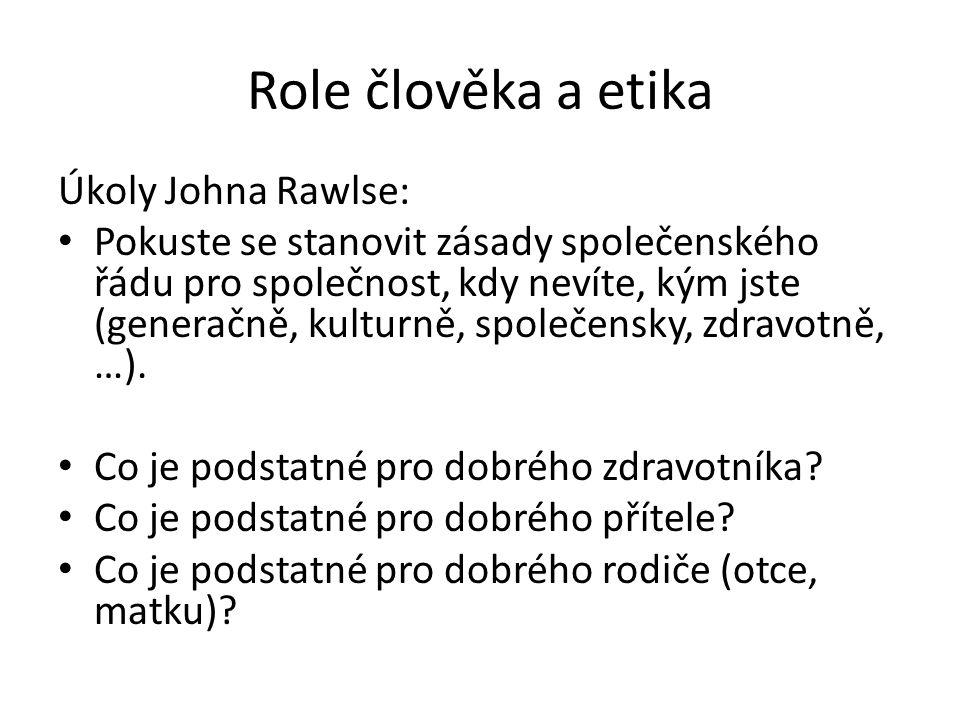 Role člověka a etika Úkoly Johna Rawlse: