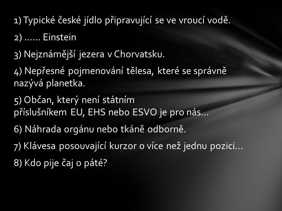 1) Typické české jídlo připravující se ve vroucí vodě