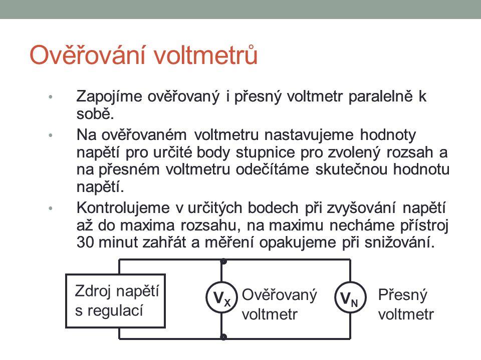 Ověřování voltmetrů Zapojíme ověřovaný i přesný voltmetr paralelně k sobě.