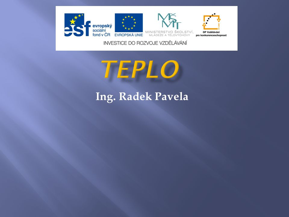 Teplo Ing. Radek Pavela