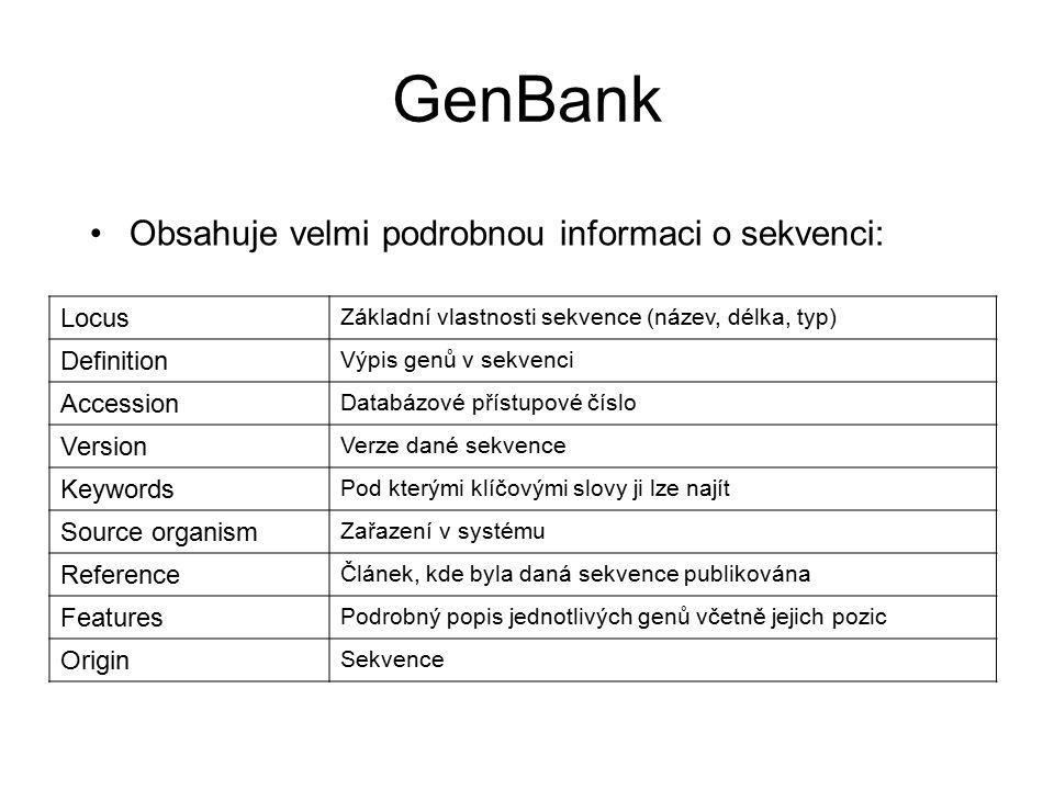 GenBank Obsahuje velmi podrobnou informaci o sekvenci: Locus