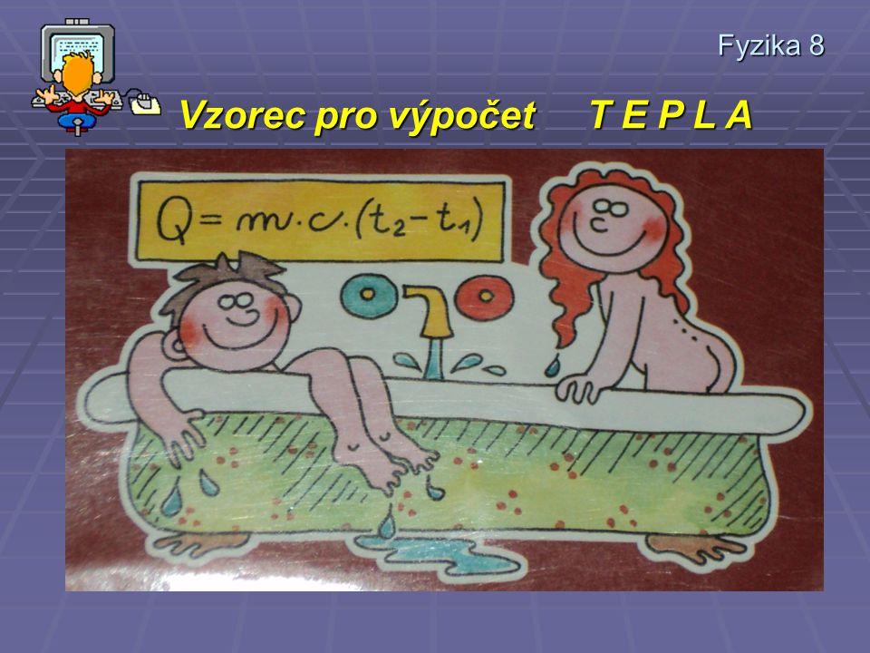 Vzorec pro výpočet T E P L A