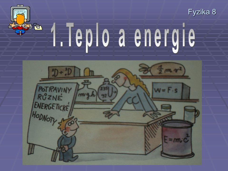 Fyzika 8 1.Teplo a energie