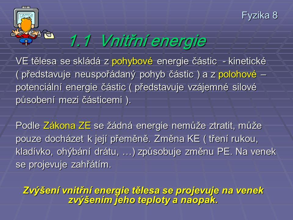 1.1 Vnitřní energie Fyzika 8