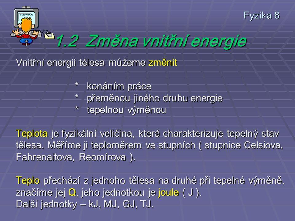 1.2 Změna vnitřní energie Fyzika 8