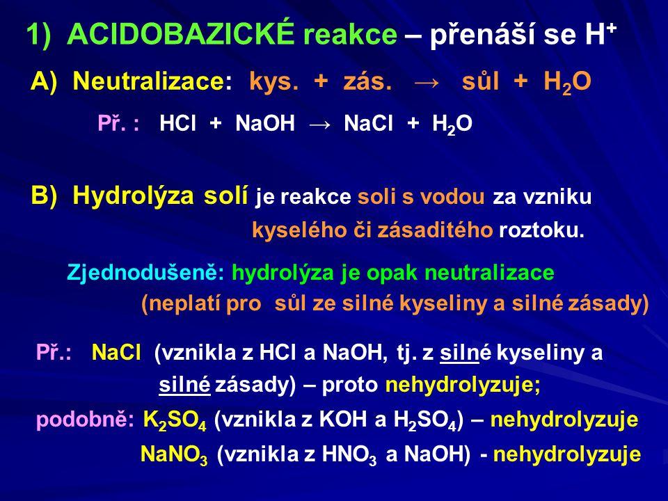 1) ACIDOBAZICKÉ reakce – přenáší se H+