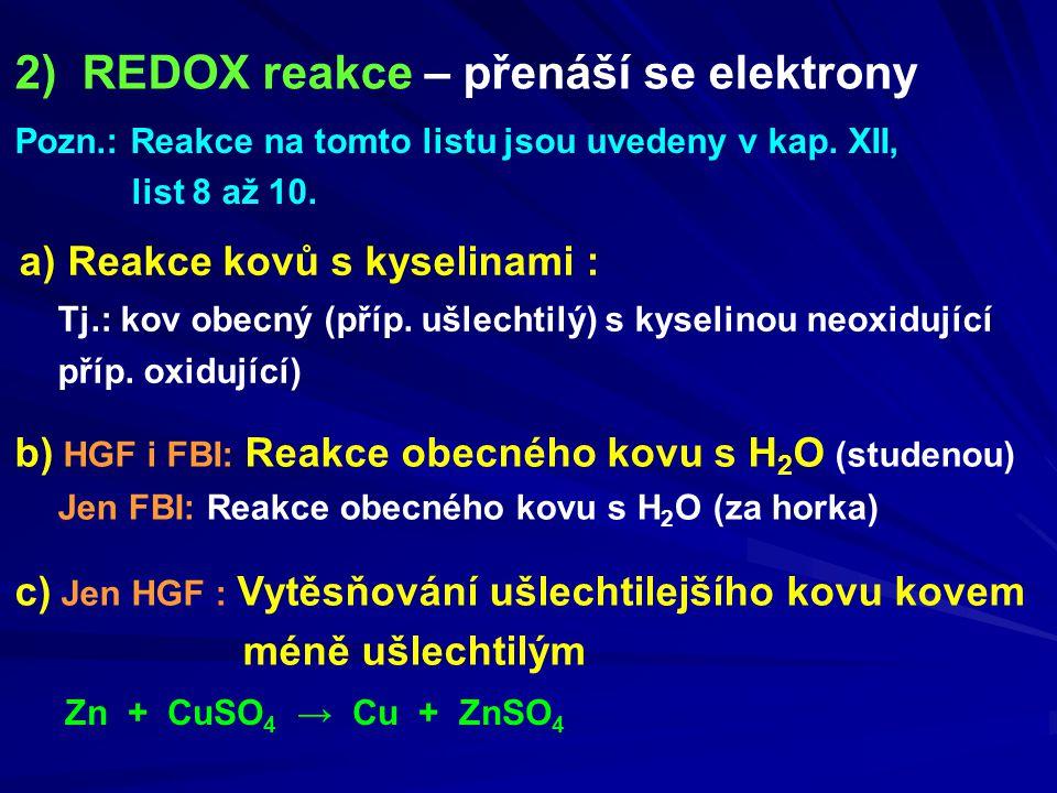 2) REDOX reakce – přenáší se elektrony