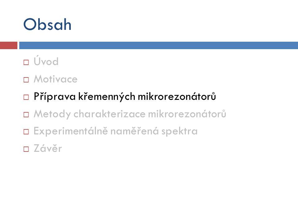 Obsah Úvod Motivace Příprava křemenných mikrorezonátorů