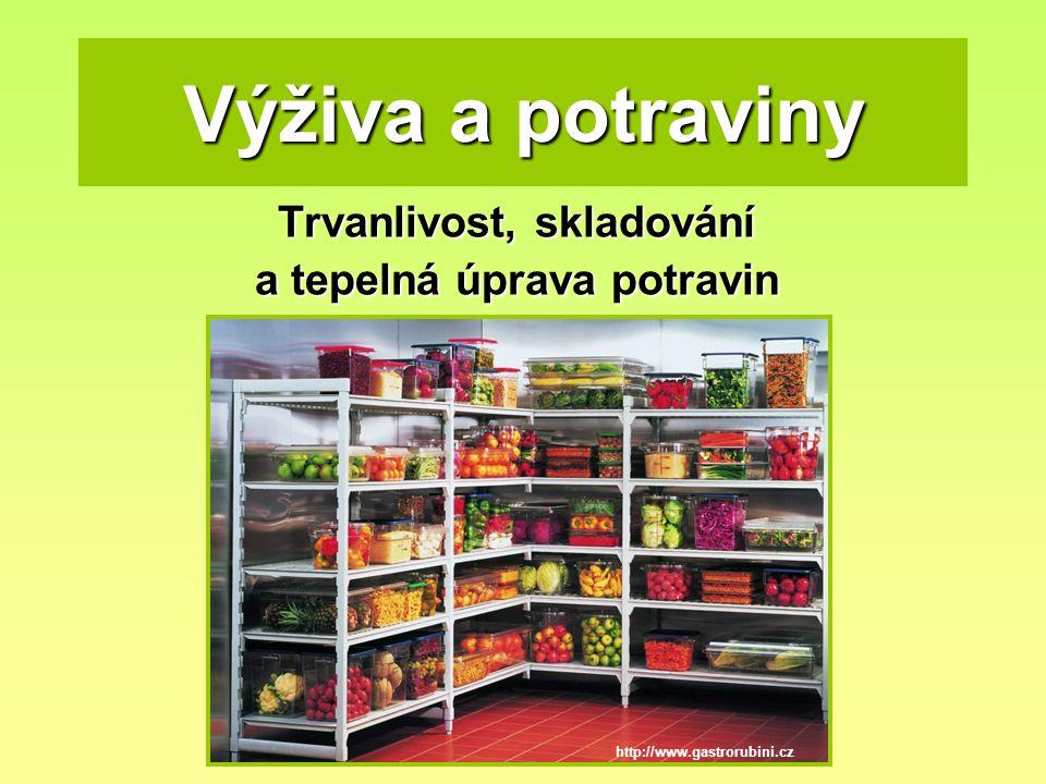 Trvanlivost, skladování a tepelná úprava potravin