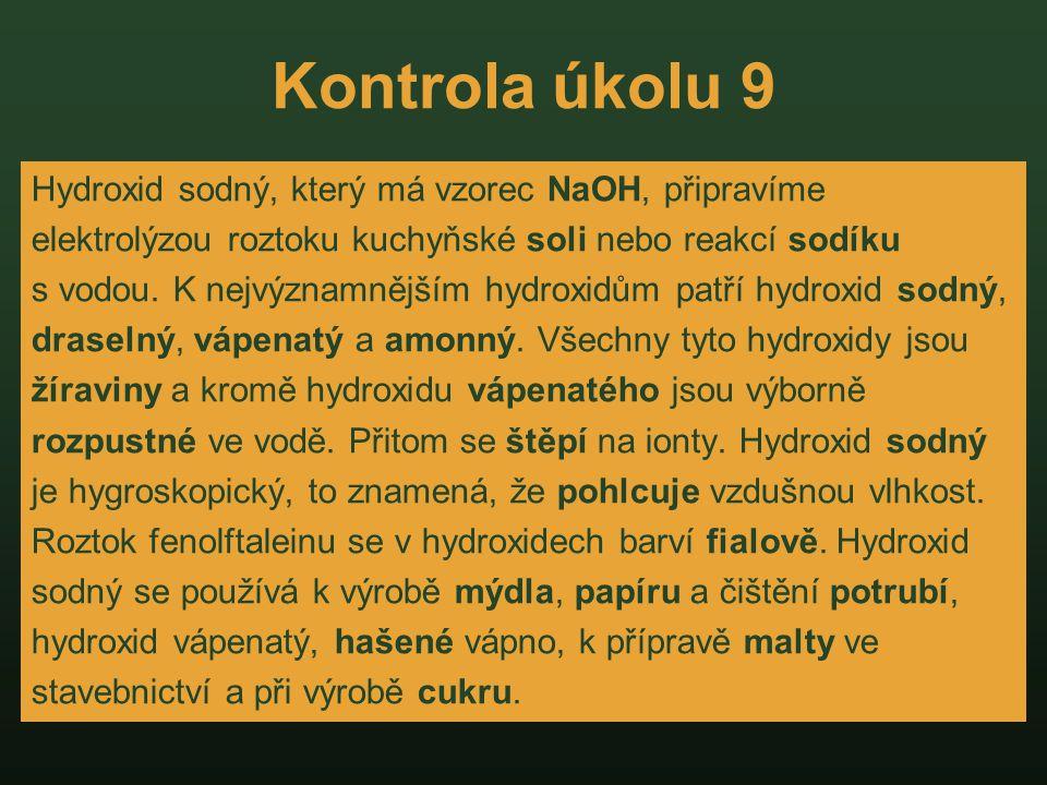 Kontrola úkolu 9 Hydroxid sodný, který má vzorec NaOH, připravíme