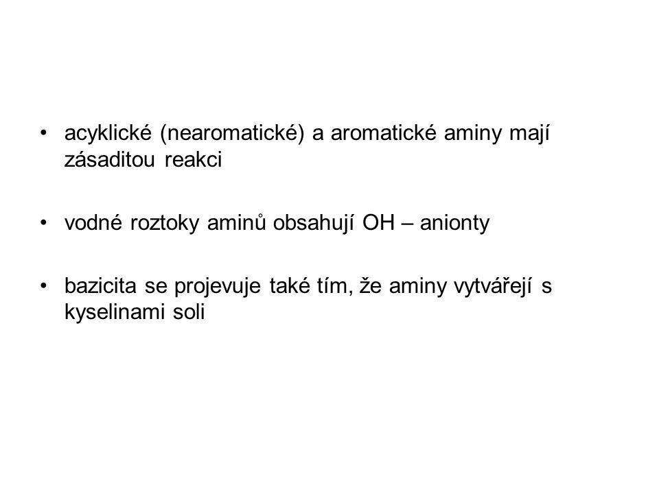 acyklické (nearomatické) a aromatické aminy mají zásaditou reakci