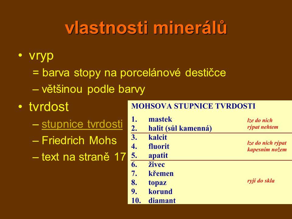 vlastnosti minerálů vryp tvrdost = barva stopy na porcelánové destičce