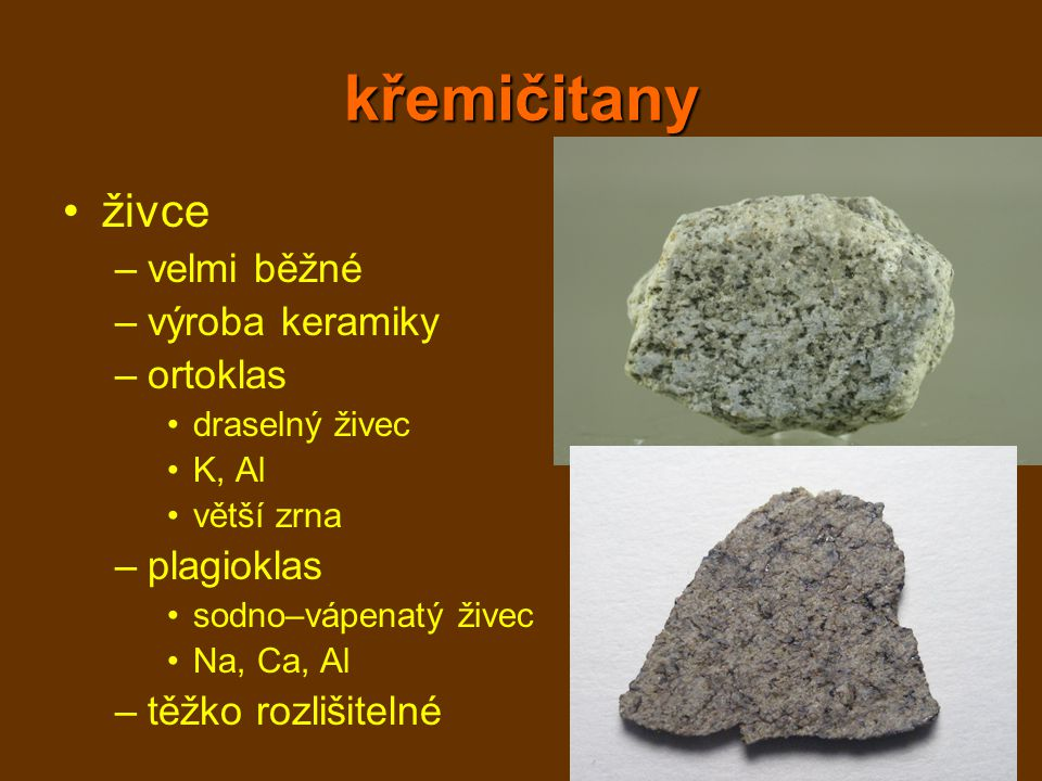 křemičitany živce velmi běžné výroba keramiky ortoklas plagioklas