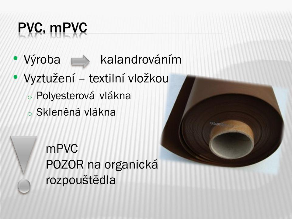 PVC, mpvc Výroba kalandrováním Vyztužení – textilní vložkou mPVC