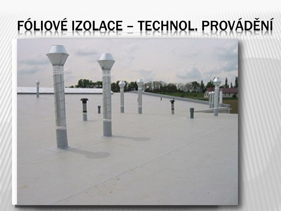 Fóliové izolace – TECHNOL. PROVÁDĚNÍ