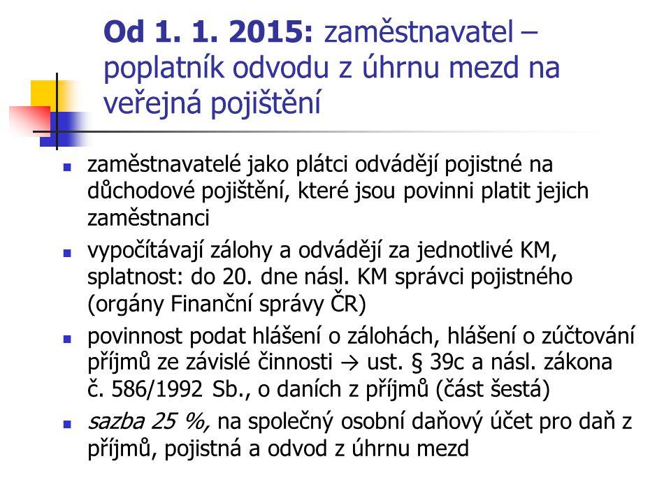 Od 1. 1. 2015: zaměstnavatel – poplatník odvodu z úhrnu mezd na veřejná pojištění