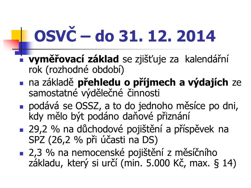 OSVČ – do 31. 12. 2014 vyměřovací základ se zjišťuje za kalendářní rok (rozhodné období)