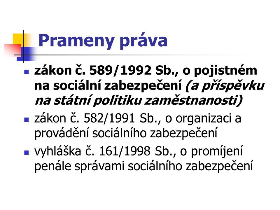 Prameny práva zákon č. 589/1992 Sb., o pojistném na sociální zabezpečení (a příspěvku na státní politiku zaměstnanosti)