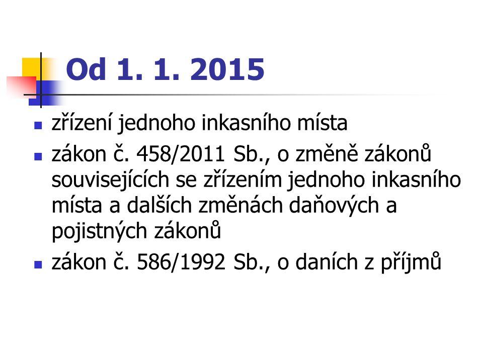 Od 1. 1. 2015 zřízení jednoho inkasního místa
