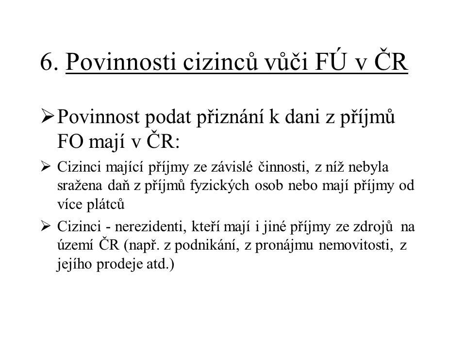 6. Povinnosti cizinců vůči FÚ v ČR