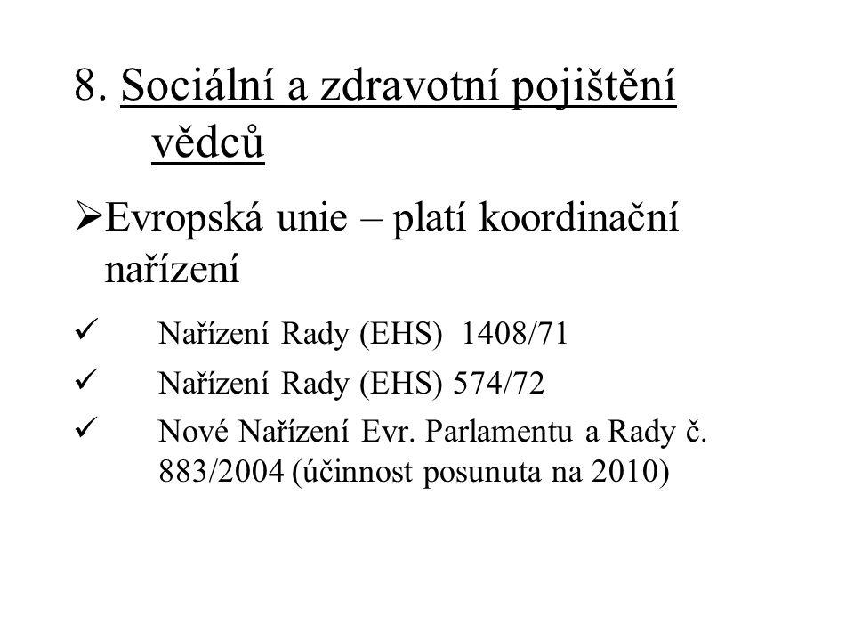 8. Sociální a zdravotní pojištění vědců