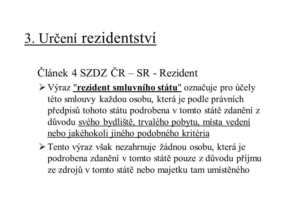 3. Určení rezidentství Článek 4 SZDZ ČR – SR - Rezident