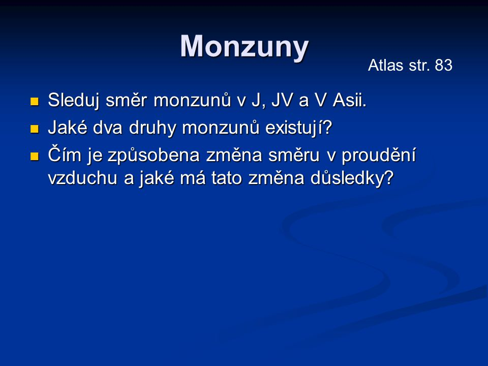 Monzuny Sleduj směr monzunů v J, JV a V Asii.